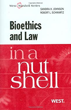 Bioethics and Law in a Nutshell 9780314066688