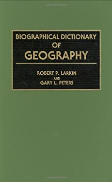 Biographical Dictionary of Geography 9780313276224