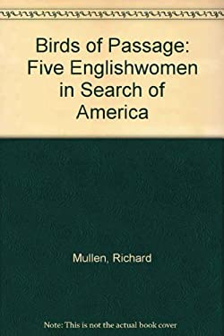 Birds of Passage: Five Englishwomen in Search of America 9780312122287