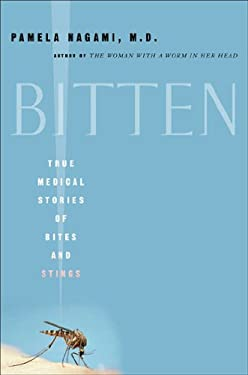 Bitten: True Medical Stories of Bites and Stings 9780312318222