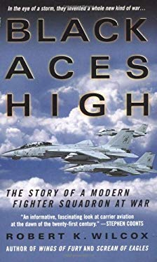 Black Aces High: The Story of a Modern Fighter Squadron at War 9780312997083