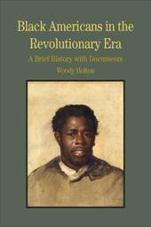 Black Americans in the Revolutionary Era: A Brief History with Documents