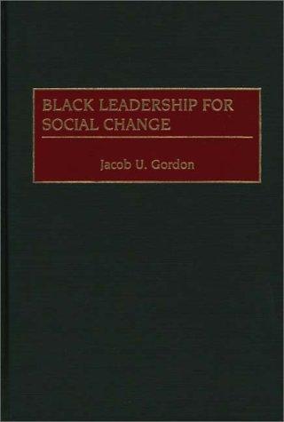 Black Leadership for Social Change 9780313313967