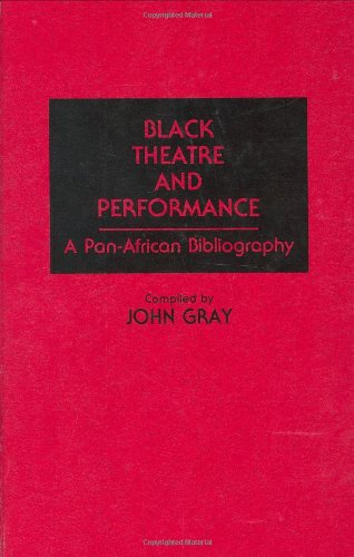Black Theatre and Performance: A Pan-African Bibliography 9780313268755
