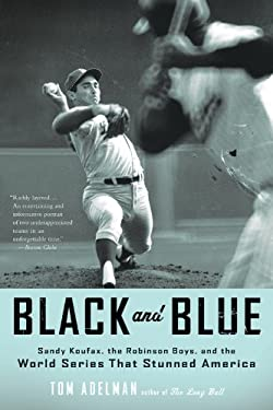 Black and Blue: Sandy Koufax, the Robinson Boys, and the World Series That Stunned America 9780316067157