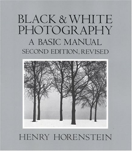 Black and White Photography: A Basic Manual 9780316373142