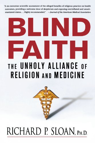 Blind Faith: The Unholy Alliance of Religion and Medicine 9780312348823