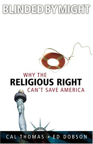 Blinded by Might: Why the Religious Right Can't Save America 9780310238362