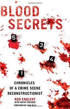 Blood Secrets: Chronicles of a Crime Scene Reconstructionist 9780312564001