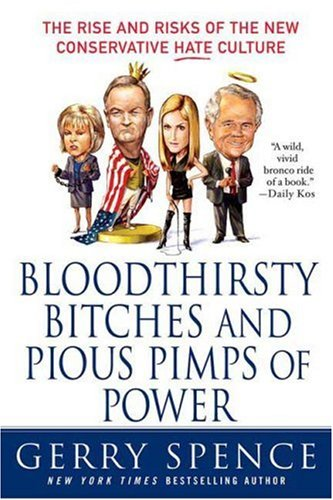 Bloodthirsty Bitches and Pious Pimps of Power: The Rise and Risks of the New Conservative Hate Culture 9780312373900