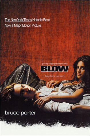 Blow: How a Small-Town Boy Made $100 Million with the Medellin Cocaine Cartel and Lost It All 9780312267124