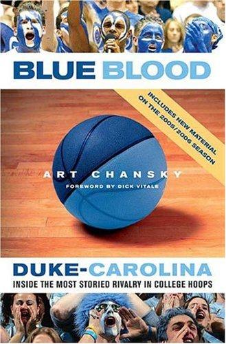 Blue Blood: Duke-Carolina: Inside the Most Storied Rivalry in College Hoops 9780312327880