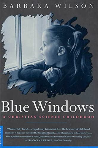 Blue Windows: A Christian Science Childhood 9780312180546