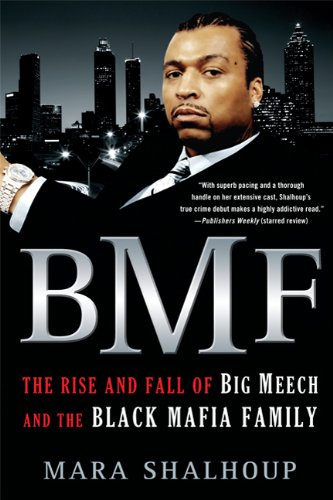 BMF: The Rise and Fall of the Big Meech and the Black Mafia Family 9780312674151