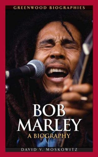 Bob Marley: A Biography 9780313338793
