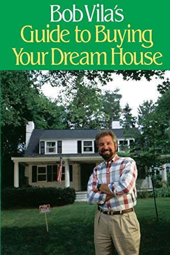 Bob Vila's Guide to Buying Your Dream House 9780316902915