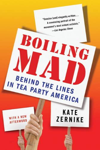 Boiling Mad: Behind the Lines in Tea Party America 9780312610548