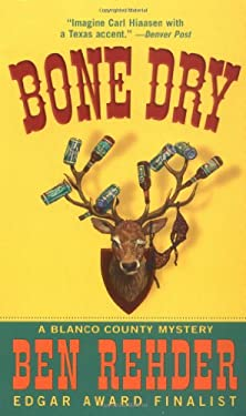Bone Dry: A Blanco County, Texas, Novel 9780312994600