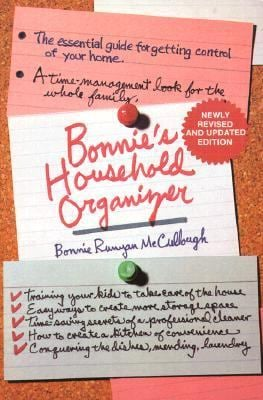 Bonnie's Household Organizer: The Essential Guide for Getting Control of Your Home 9780312087951