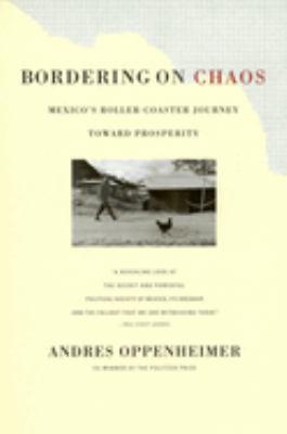 Bordering on Chaos: Mexico's Roller-Coaster Journey Toward Prosperity 9780316650250