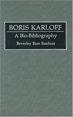 Boris Karloff: A Bio-Bibliography