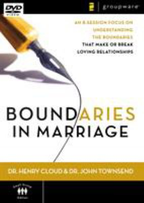 Boundaries in Marriage: An 8-Session Focus on Understanding the Boundaries That Make or Break Loving Relationships 9780310278139