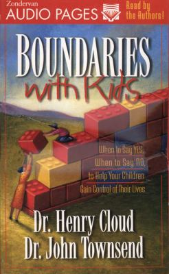 Boundaries with Kids: When to Say Yes, How to Say No 9780310204565