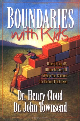 Boundaries with Kids: When to Say Yes, When to Say No to Help Your Children Gain Control of Their Lives 9780310200352