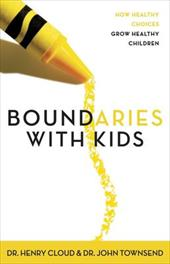 Boundaries with Kids: When to Say Yes, When to Say No to Help Your Children Gain Control of Their Lives 892253