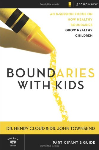 Boundaries with Kids Participant's Guide: When to Say Yes, How to Say No 9780310247258