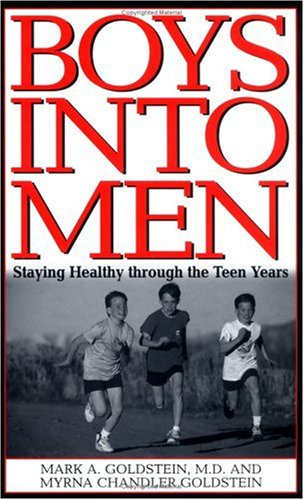 Boys Into Men: Staying Healthy Through the Teen Years 9780313309663