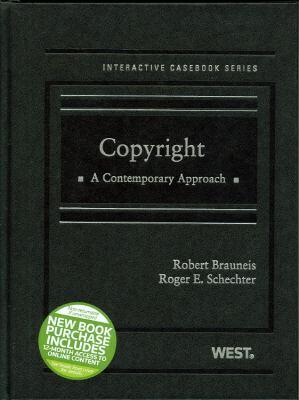 Brauneis and Schechter's Copyright: A Contemporary Approach (Interactive Casebook Series) 9780314153746