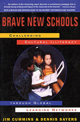 Brave New Schools: Challenging Cultural Illiteracy Through Global Learning Networks 9780312163587