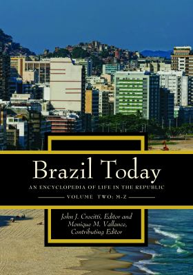 Brazil Today 2 Volume Set: An Encyclopedia of Life in the Republic