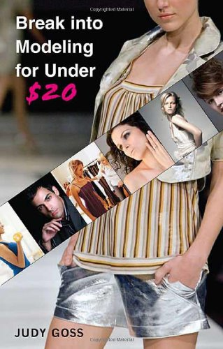 Break Into Modeling for Under $20 9780312372606