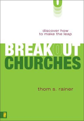 Breakout Churches: Discover How to Make the Leap 9780310257455