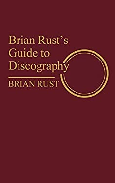 Brian Rust's Guide to Discography 9780313220869