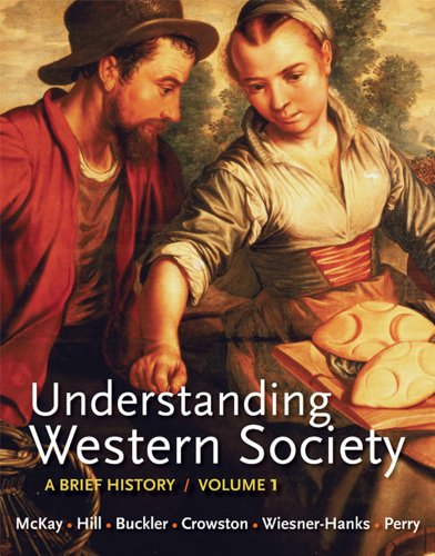 Understanding Western Society, Volume 1: From Antiquity to the Enlightenment: A Brief History: From Antiquity to Enlightenment by John P. McKay, Bennett D. Hill, John Buckler