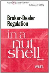 Broker-Dealer Regulation in a Nutshell - Hazen, Thomas Lee