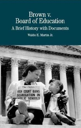 Brown vs. Board of Education of Topeka: A Brief History with Documents 9780312128111
