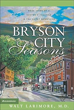 Bryson City Seasons: More Tales of a Doctor's Practice in the Smoky Mountains 9780310252870