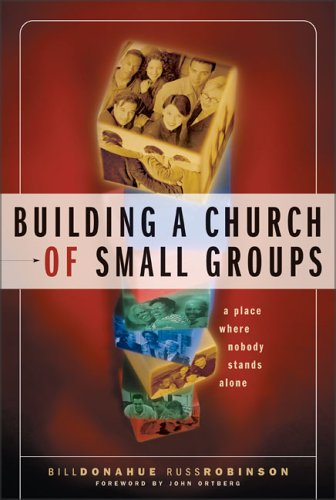 Building a Church of Small Groups: A Place Where Nobody Stands Alone 9780310240358