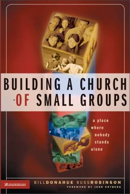 Building a Church of Small Groups: A Place Where Nobody Stands Alone 9780310267102