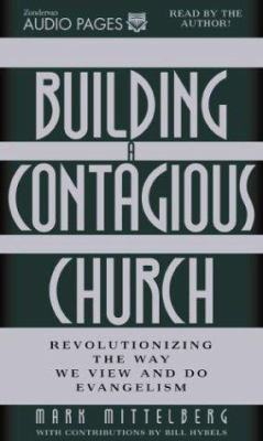 Building a Contagious Church: Revolutionizing the Way We View and Do Evangelism 9780310229728