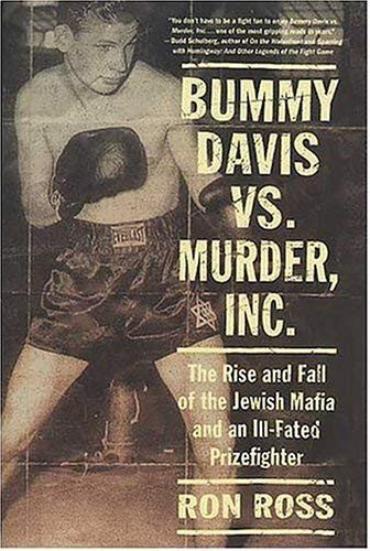 Bummy Davis vs. Murder, Inc.: The Rise and Fall of the Jewish Mafia and an Ill-Fated Prizefighter 9780312335717