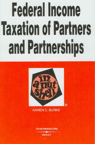Burke's Federal Income Taxation of Partners and Partnerships in a Nutshell, 3D 9780314158796