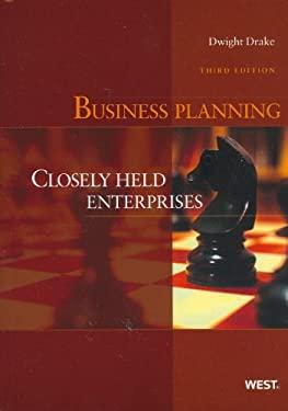 Drake's Business Planning: Closely Held Enterprises, 3D 9780314271846
