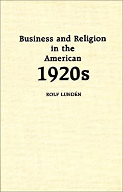 Business and Religion in the American 1920s 9780313251511