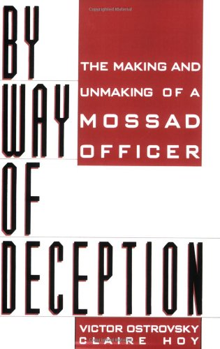 By Way of Deception: The Making and Unmaking of a Mossad Officer 9780312926144
