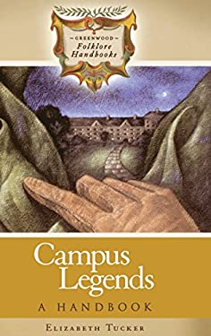 Campus Legends: A Handbook 9780313332852